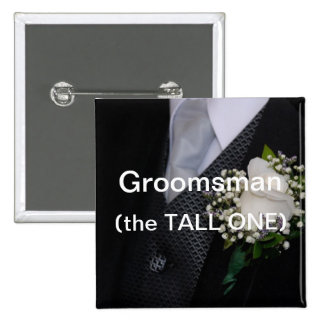 Groomsman The TALL One 2 Inch Square Button