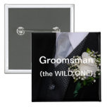 Groomsman The Wild One Pins