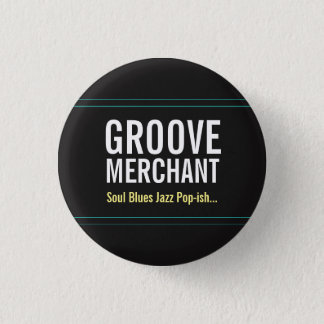 "Groove Merchant Band ""ish"" Button, Small 1 Inch Round Button"