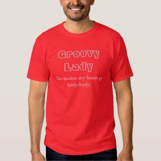Groovy Lady, She makes my heart go hidy-hady. Tshirt