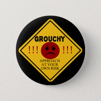 Grouchy. Approach At Your Own Risk 2 Inch Round Button