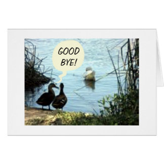 """GROUP SAYS WHAT'S SO """"GOOD"""" ABOUT """"GOOD BYE?"""" CARD"""