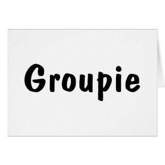 Groupie Greeting Card