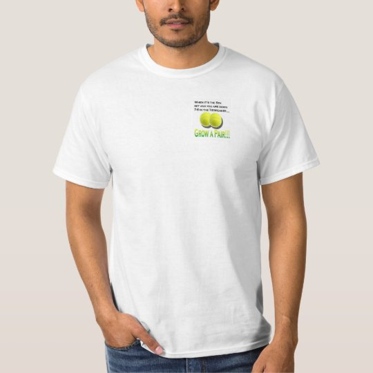 Grow a pair t shirt