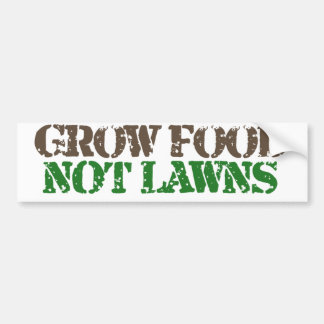 Grow Food not Lawns Bumper Sticker