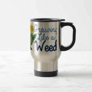 Grow Like Weed Travel Mug