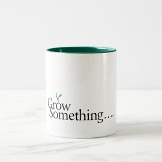Grow Something.... Two-Tone Coffee Mug