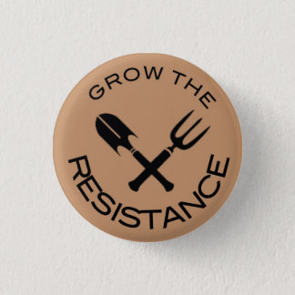 Grow The Resistance 1 Inch Round Button