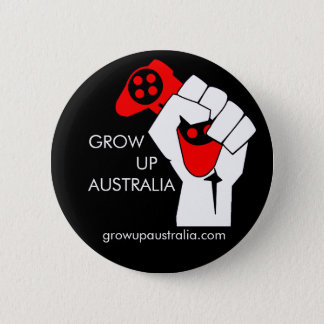 Grow up Australia - Badge 2 Inch Round Button
