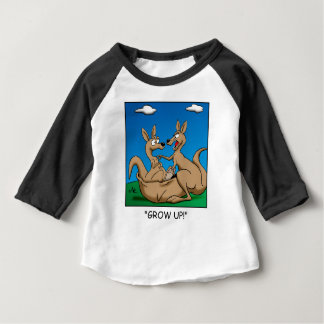 Grow Up! Baby T-Shirt