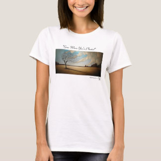 """""""Grow Where You're Planted"""" T-Shirt"""