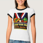 Grow Your Own - Be Sure! Vintage World War II Tee Shirt