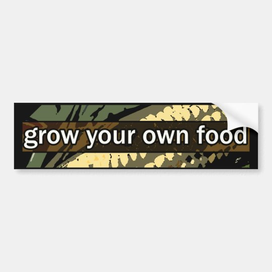 Grow Your Own Food Bumper Sticker