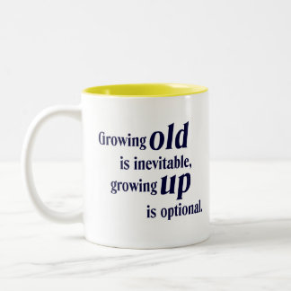 Growing Old / Growing Up Gift Mug