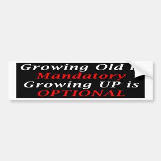 Growing Old Is Mandatory (BumperSticker) Bumper Sticker