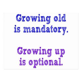 Growing old is mandatory postcards