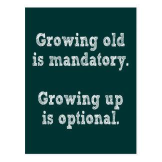 Growing old is mandatory postcard