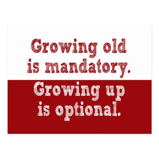 Growing old is mandatory post card