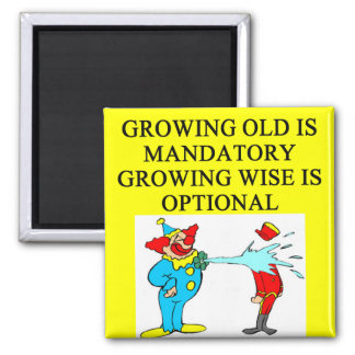 growing old proverb magnet