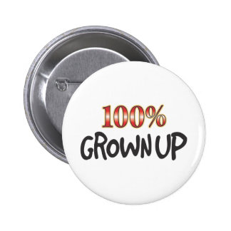 Grown Up 100 Percent 2 Inch Round Button