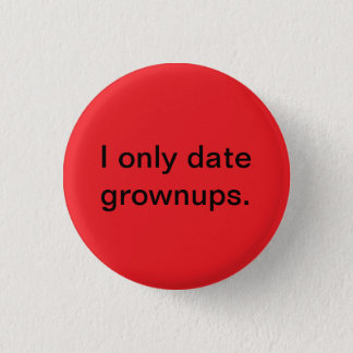 Grownups button