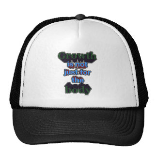 Growth is not just for the body trucker hat