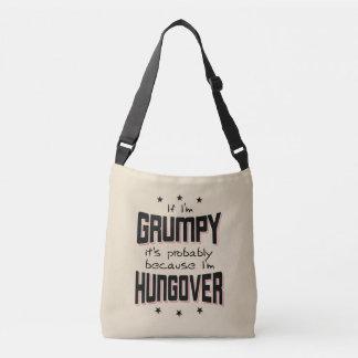 GRUMPY because HUNGOVER (blk) Crossbody Bag