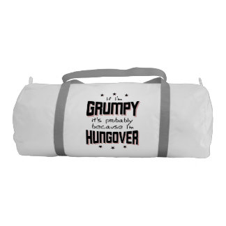 GRUMPY because HUNGOVER (blk) Gym Bag
