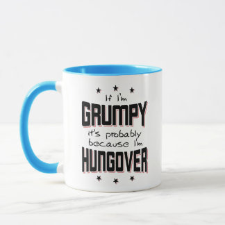 GRUMPY because HUNGOVER (blk) Mug