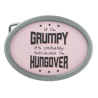 GRUMPY because HUNGOVER (blk) Oval Belt Buckle