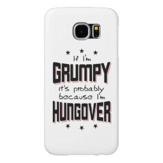 GRUMPY because HUNGOVER (blk) Samsung Galaxy S6 Case