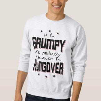 GRUMPY because HUNGOVER (blk) Sweatshirt