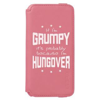 GRUMPY because HUNGOVER (wht) Incipio Watson™ iPhone 6 Wallet Case