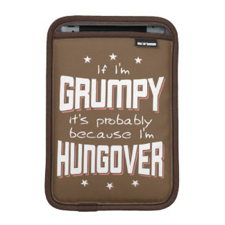 GRUMPY because HUNGOVER (wht) iPad Mini Sleeve