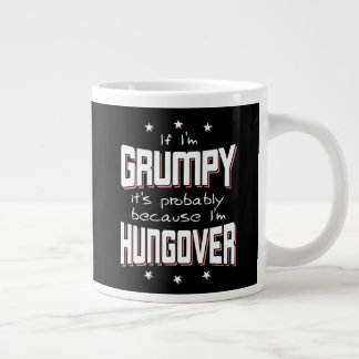 GRUMPY because HUNGOVER (wht) Large Coffee Mug