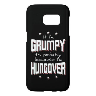 GRUMPY because HUNGOVER (wht) Samsung Galaxy S7 Case