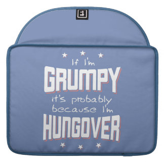 GRUMPY because HUNGOVER (wht) Sleeve For MacBook Pro