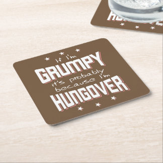 GRUMPY because HUNGOVER (wht) Square Paper Coaster