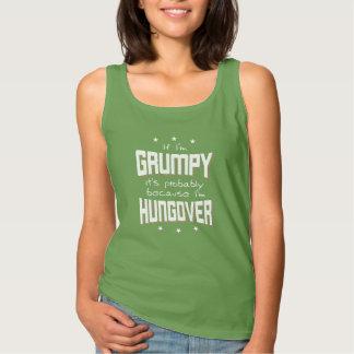 GRUMPY because HUNGOVER (wht) Tank Top