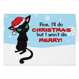 Grumpy Black Cat Wont be Merry Christmas Card
