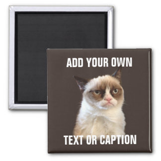 Grumpy Cat - Add your own text Square Magnet