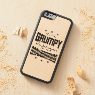 GRUMPY not SNOWBOARDING (blk) Carved Maple iPhone 6 Bumper Case