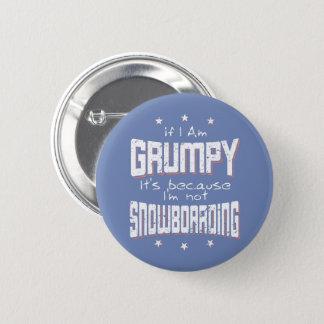 GRUMPY not SNOWBOARDING (wht) 2 Inch Round Button