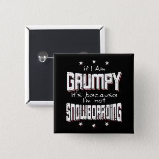 GRUMPY not SNOWBOARDING (wht) 2 Inch Square Button