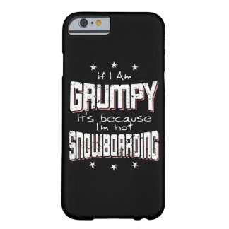 GRUMPY not SNOWBOARDING (wht) Barely There iPhone 6 Case