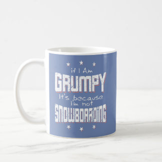 GRUMPY not SNOWBOARDING (wht) Coffee Mug