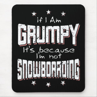 GRUMPY not SNOWBOARDING (wht) Mouse Pad