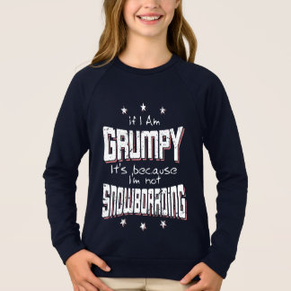 GRUMPY not SNOWBOARDING (wht) Sweatshirt
