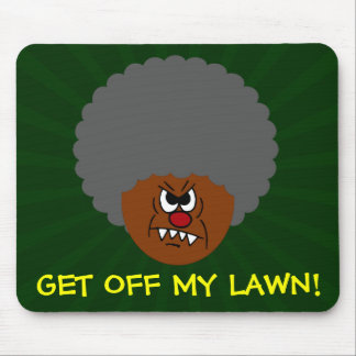 Grumpy Old Man: Hey, you kids get off my lawn! Mouse Pad