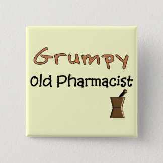 Grumpy Old Pharmacist T-Shirts and Gifts 2 Inch Square Button